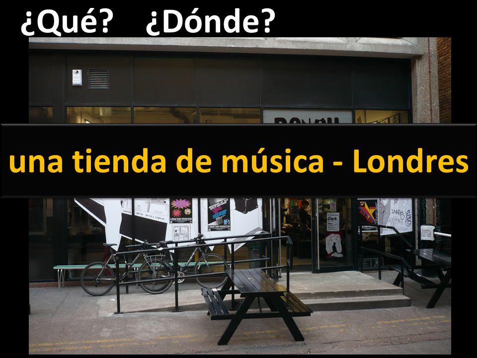 ¿Qué?¿Dónde? una tienda de música - Londres