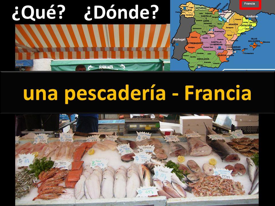 ¿Qué?¿Dónde? una pescadería - Francia