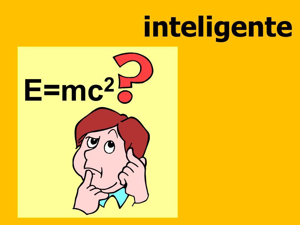 inteligente E=mc 2