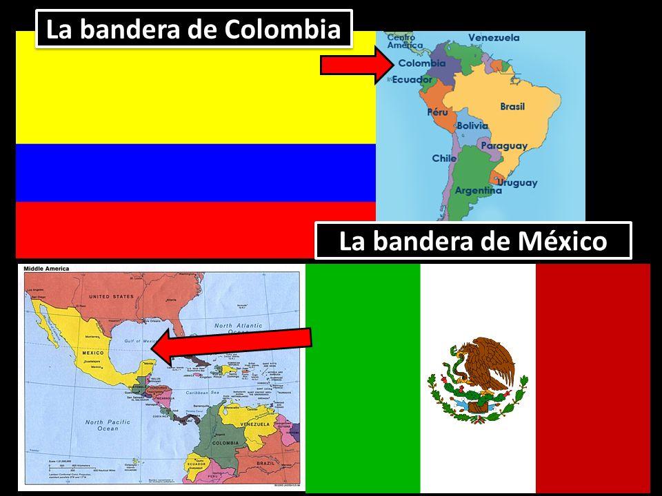 La bandera de Colombia La bandera de México