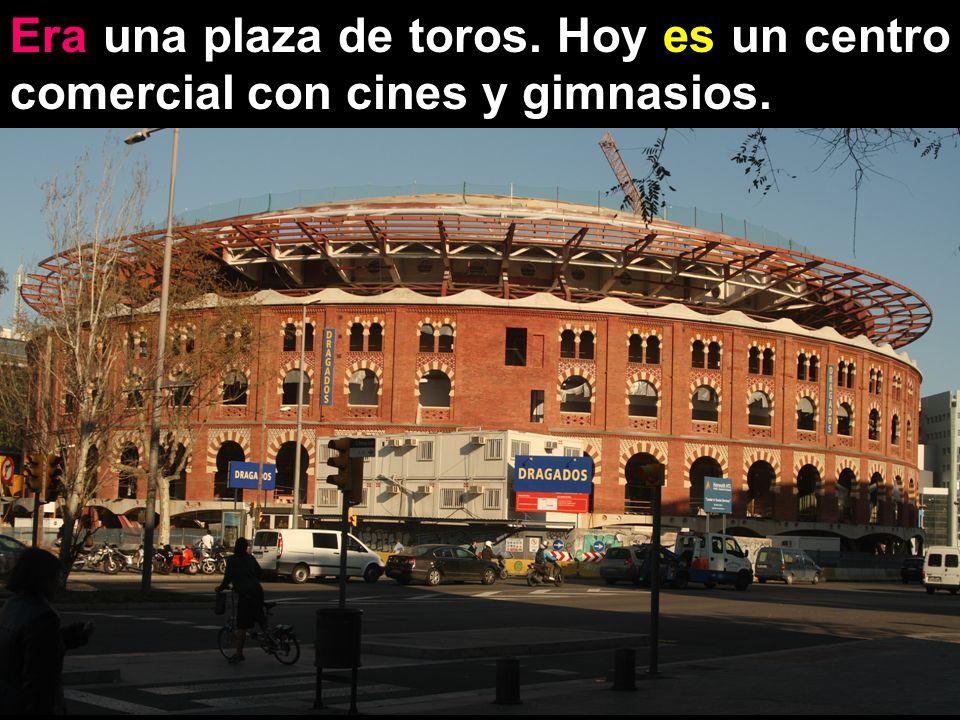 Era una plaza de toros. Hoy es un centro comercial con cines y gimnasios.