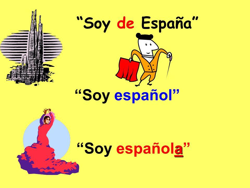 Soy de España Soy español a Soy española