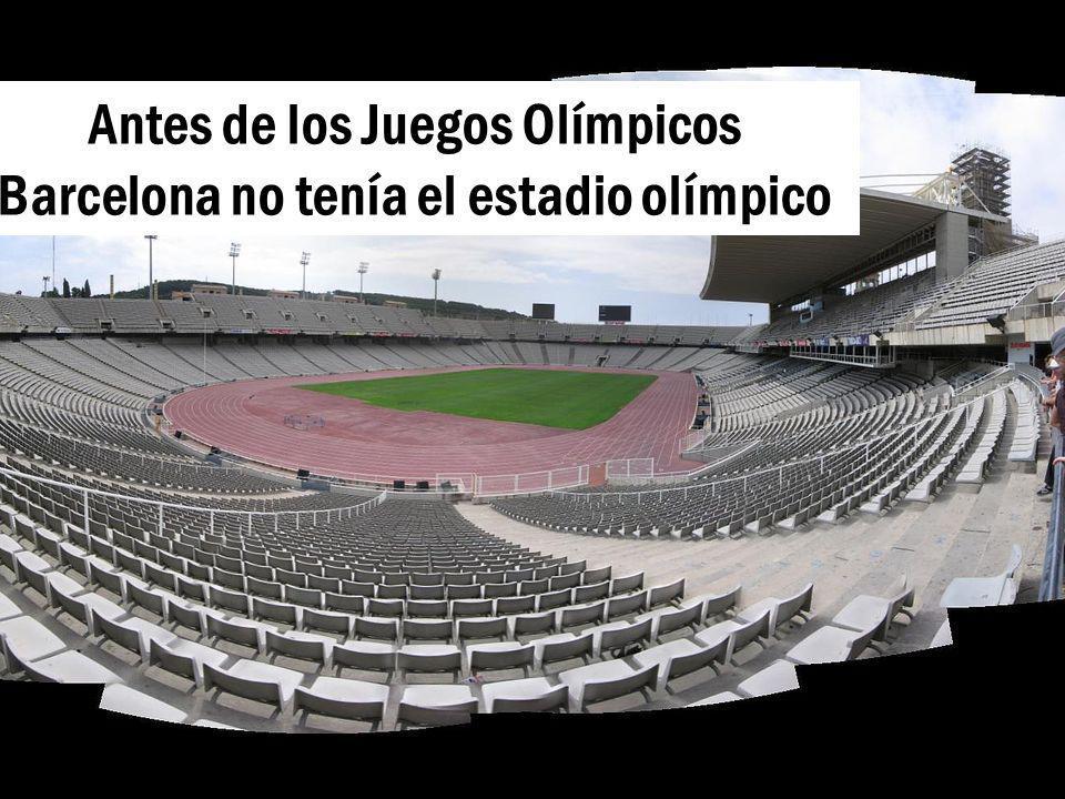Antes de los Juegos Olímpicos Barcelona no tenía el estadio olímpico