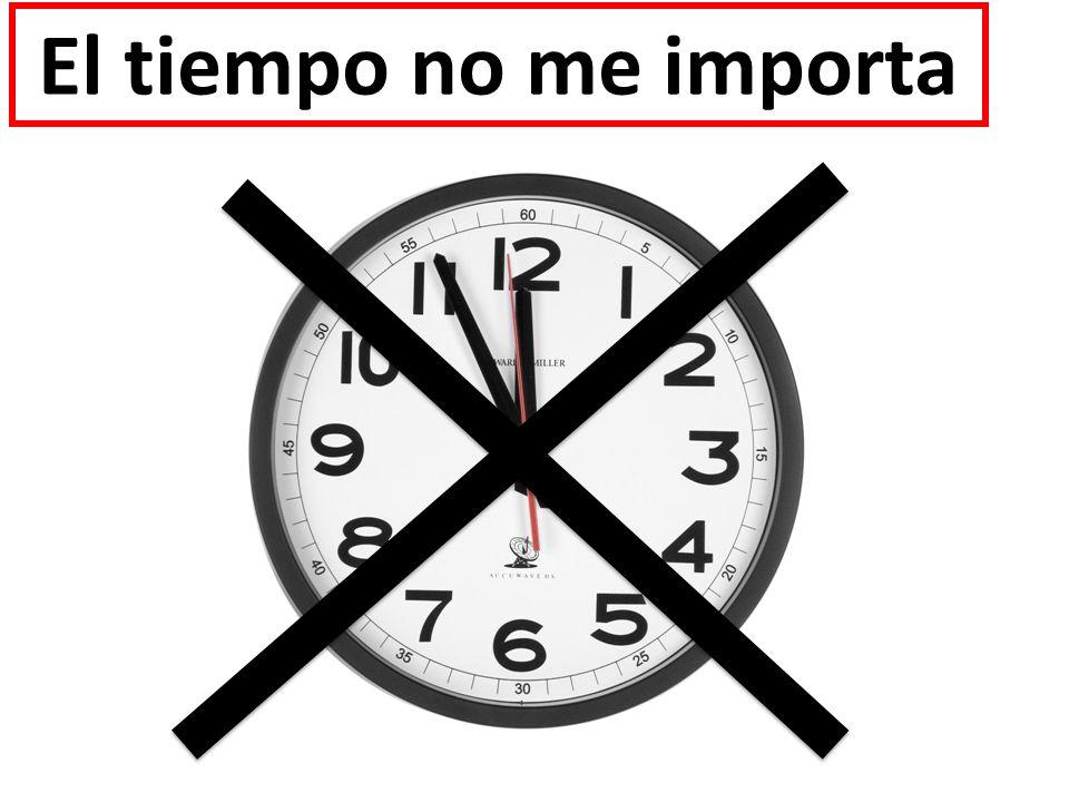 El tiempo no me importa