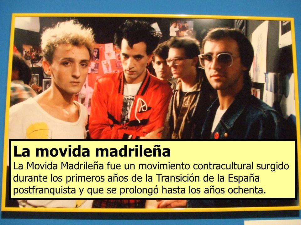 La movida madrileña La movida madrileña representaba una reacción en contra de la sociedad franquista.