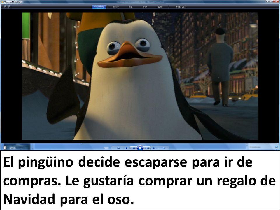 El pingüino decide escaparse para ir de compras. Le gustaría comprar un regalo de Navidad para el oso.