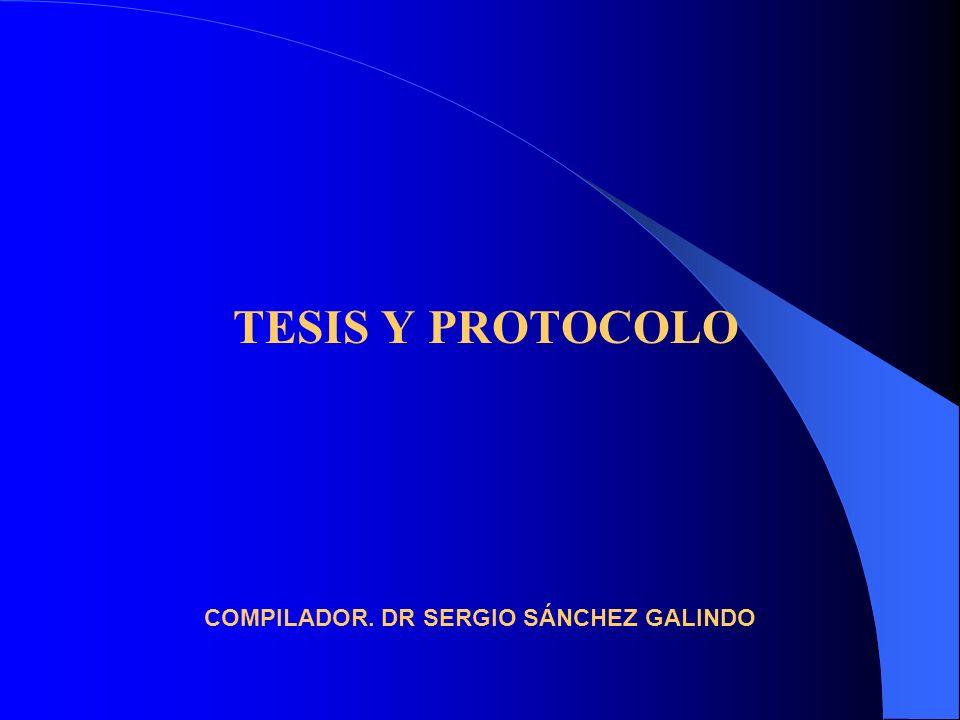 TESIS Y PROTOCOLO COMPILADOR. DR SERGIO SÁNCHEZ GALINDO