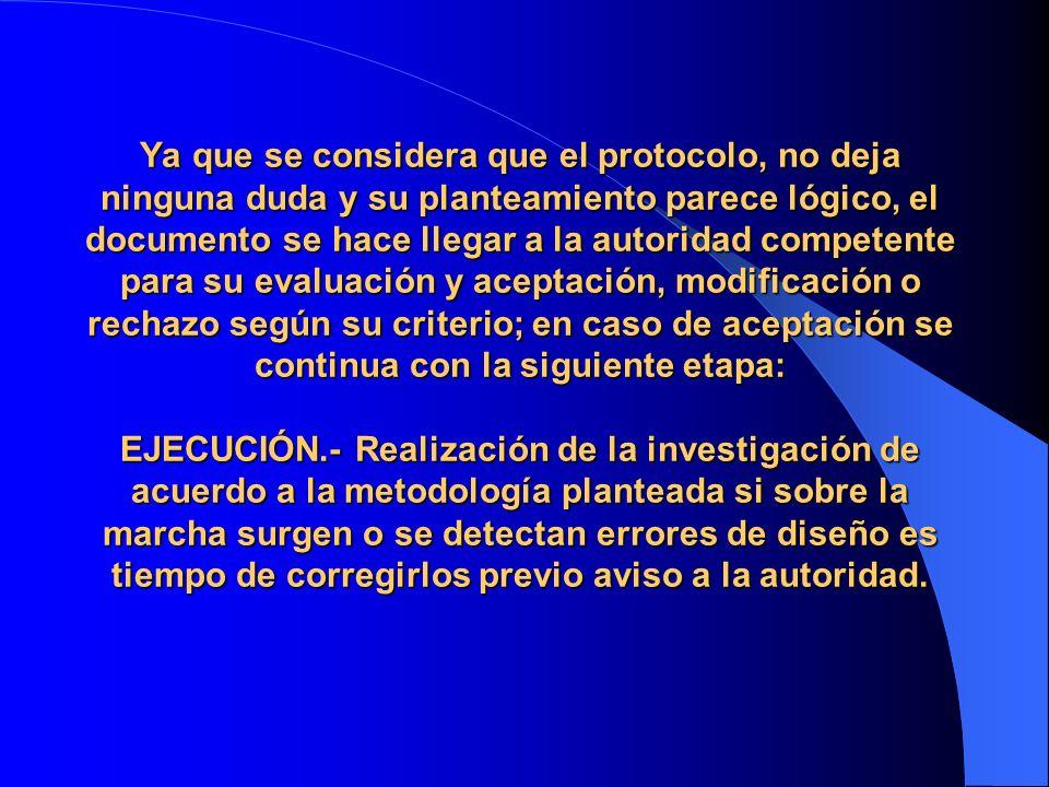 Ya que se considera que el protocolo, no deja ninguna duda y su planteamiento parece lógico, el documento se hace llegar a la autoridad competente par