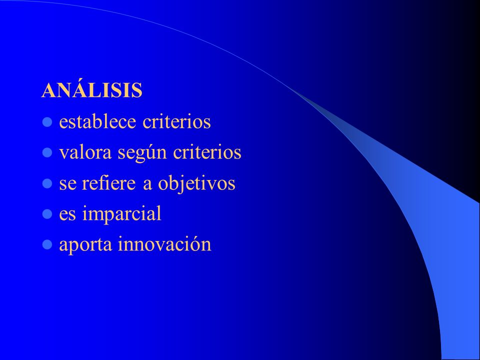 ANÁLISIS establece criterios valora según criterios se refiere a objetivos es imparcial aporta innovación