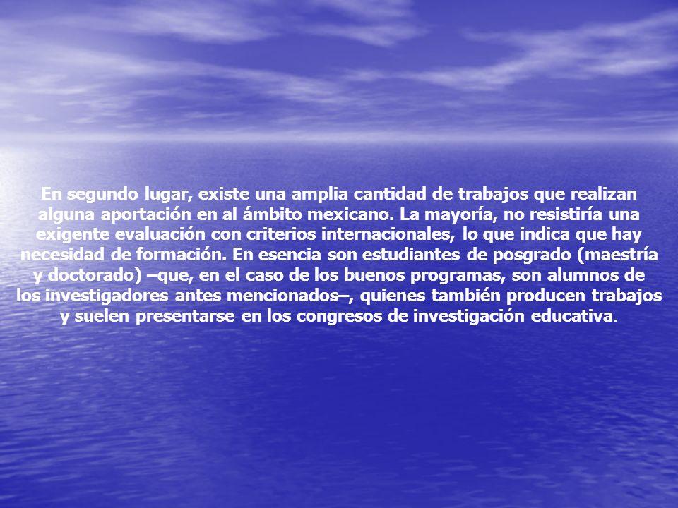 En segundo lugar, existe una amplia cantidad de trabajos que realizan alguna aportación en al ámbito mexicano. La mayoría, no resistiría una exigente