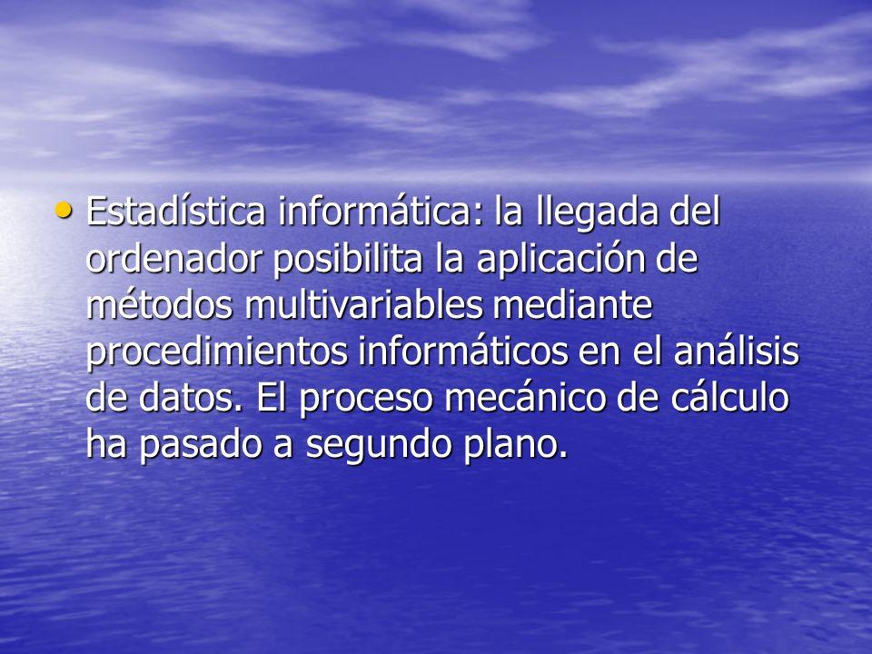 Estadística informática: la llegada del ordenador posibilita la aplicación de métodos multivariables mediante procedimientos informáticos en el anális