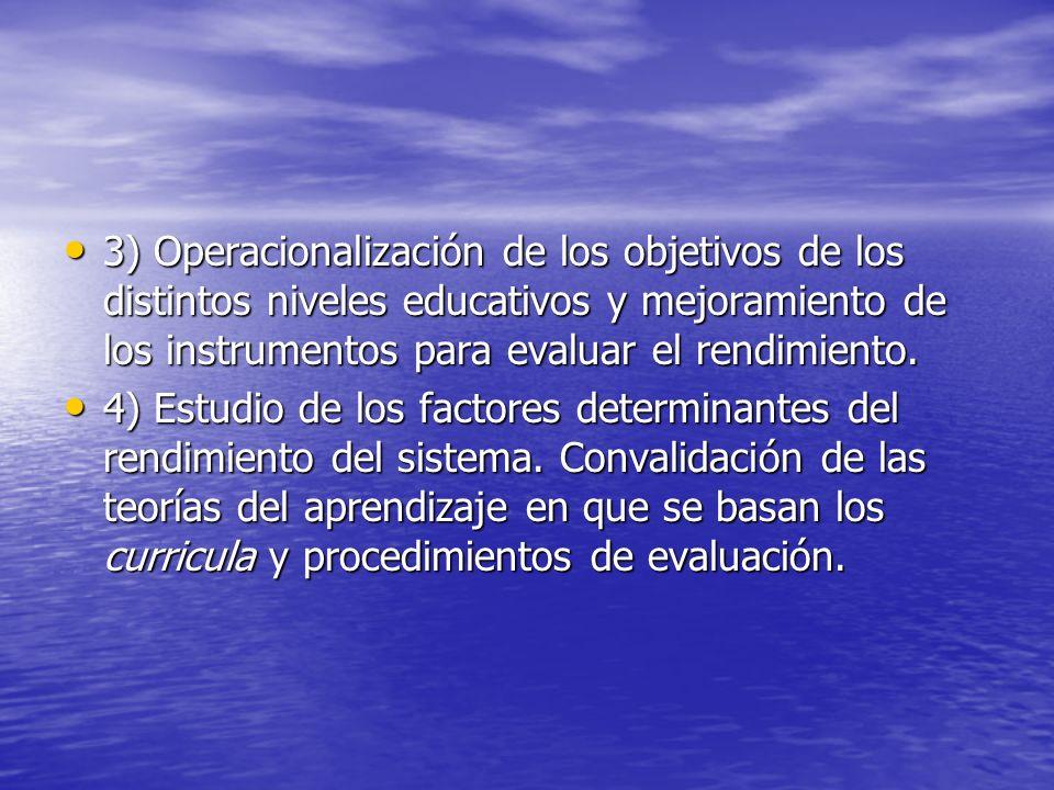 3) Operacionalización de los objetivos de los distintos niveles educativos y mejoramiento de los instrumentos para evaluar el rendimiento. 3) Operacio