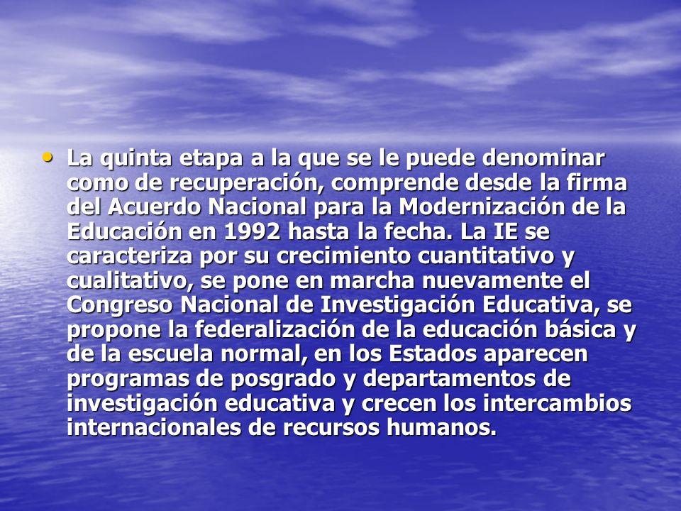 La quinta etapa a la que se le puede denominar como de recuperación, comprende desde la firma del Acuerdo Nacional para la Modernización de la Educaci