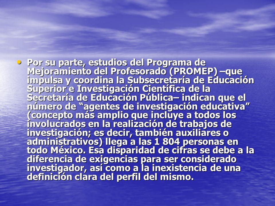 Por su parte, estudios del Programa de Mejoramiento del Profesorado (PROMEP) –que impulsa y coordina la Subsecretaría de Educación Superior e Investig