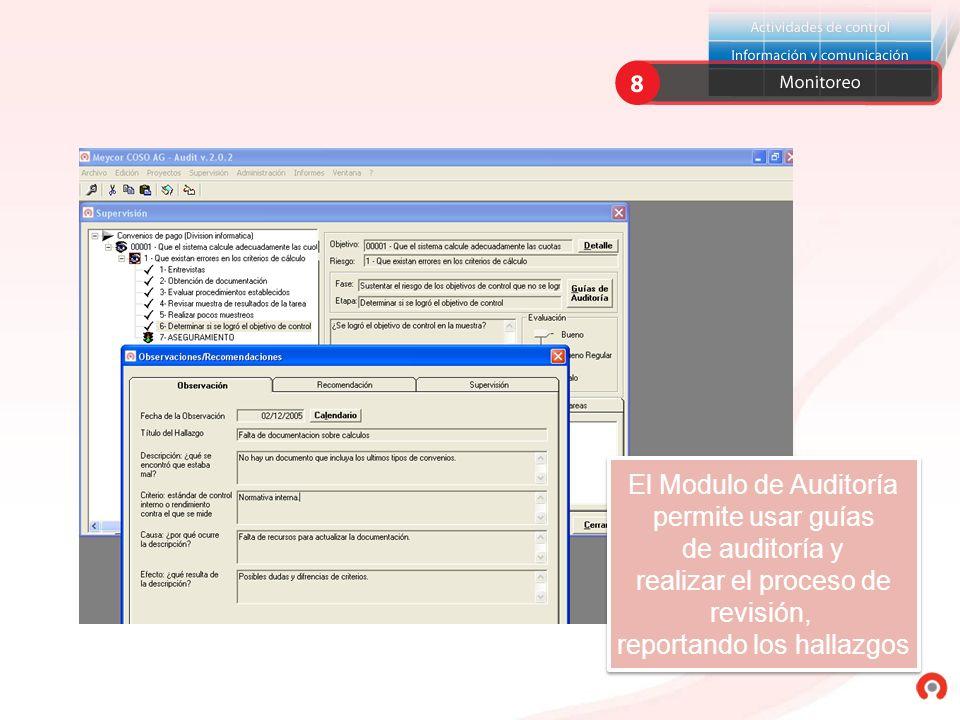 El Modulo de Auditoría permite usar guías de auditoría y realizar el proceso de revisión, reportando los hallazgos El Modulo de Auditoría permite usar