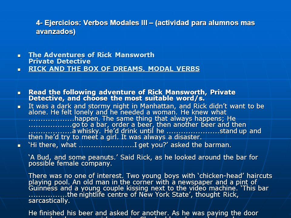 4- Ejercicios: Verbos Modales III – (actividad para alumnos mas avanzados) The Adventures of Rick Mansworth Private Detective The Adventures of Rick M