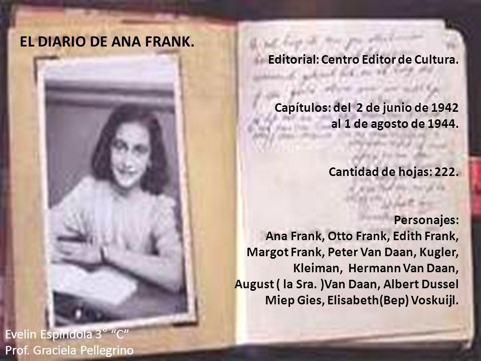 EL DIARIO DE ANA FRANK. Editorial: Centro Editor de Cultura. Capítulos: del 2 de junio de 1942 al 1 de agosto de 1944. Cantidad de hojas: 222. Persona