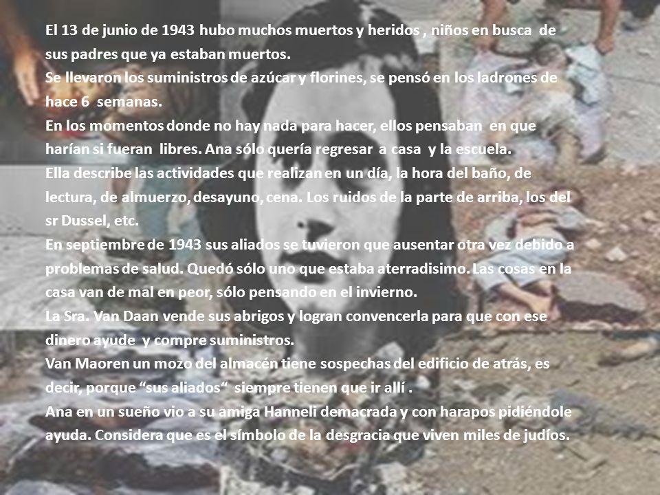 El 13 de junio de 1943 hubo muchos muertos y heridos, niños en busca de sus padres que ya estaban muertos. Se llevaron los suministros de azúcar y flo