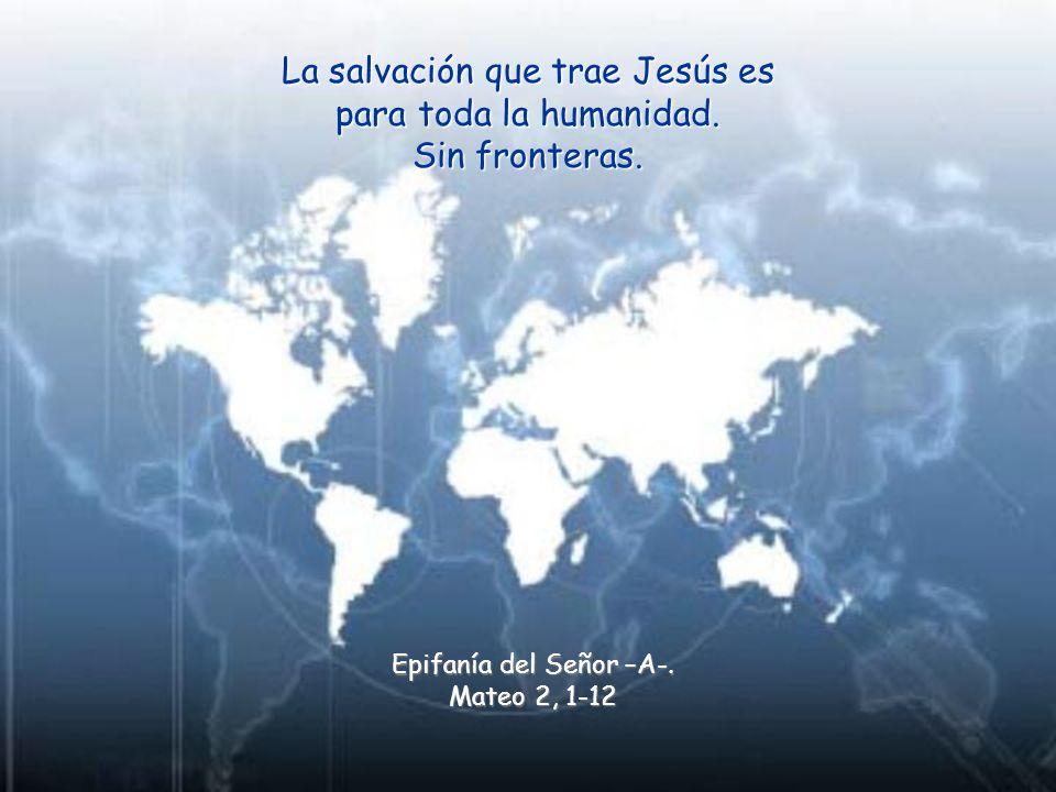 La salvación que trae Jesús es para toda la humanidad.