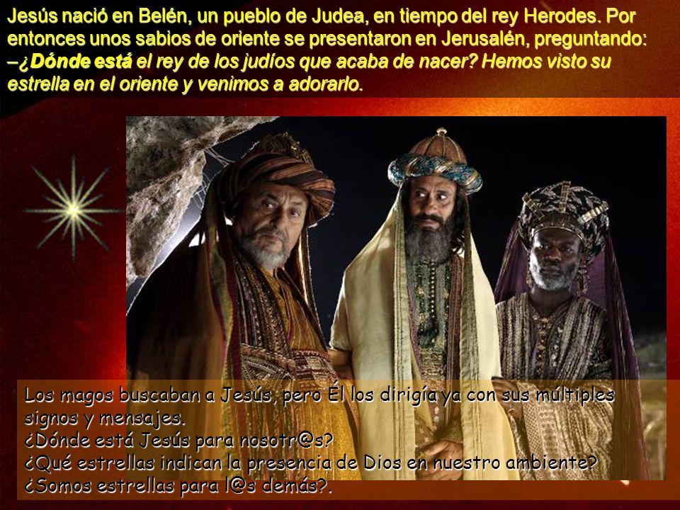Jesús nació en Belén, un pueblo de Judea, en tiempo del rey Herodes.