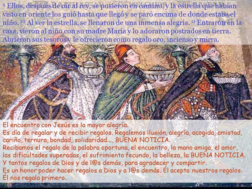 9 Ellos, después de oír al rey, se pusieron en camino, y la estrella que habían visto en oriente los guió hasta que llegó y se paró encima de donde estaba el niño.
