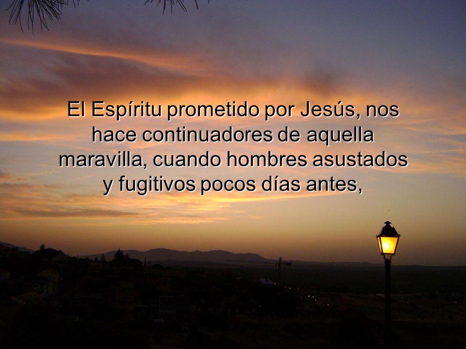 cuando ha habido un cristiano y una comunidad que ha dejado que el Espíritu Santo enseñe y recuerde lo que el Padre nos dijo y mostró en Jesús.