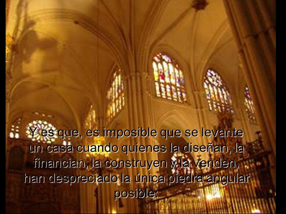 La Trinidad es esa casa de Dios que los hombres -sin Él- no logran construir. Si el Señor no construye la casa, en vano se cansan los albañiles.