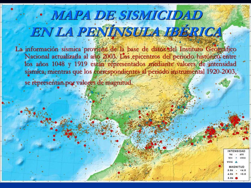 MAPA DE SISMICIDAD EN LA PENÍNSULA IBÉRICA La información sísmica proviene de la base de datos del Instituto Geográfico Nacional actualizada al año 20