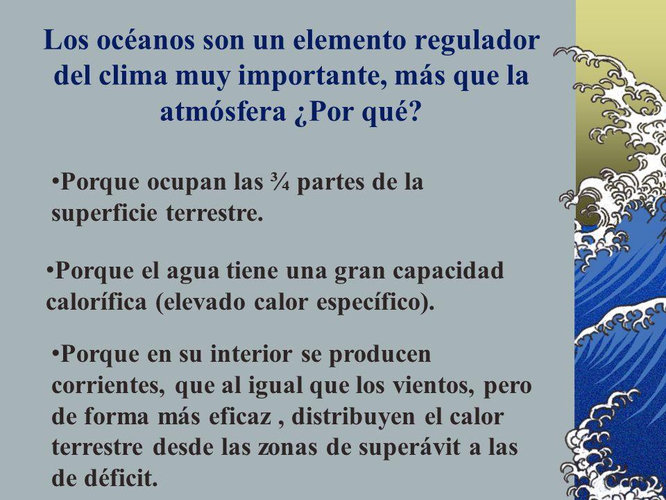 Los océanos son un elemento regulador del clima muy importante, más que la atmósfera ¿Por qué.