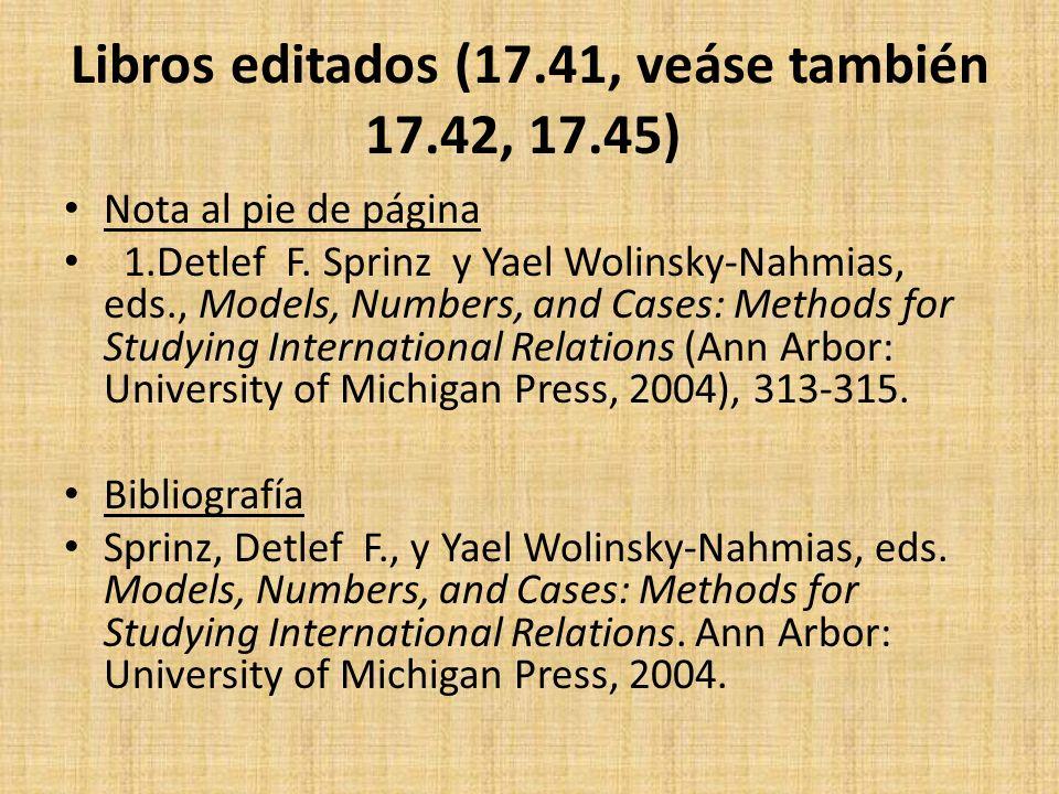 Libros editados (17.41, veáse también 17.42, 17.45) Nota al pie de página 1.Detlef F. Sprinz y Yael Wolinsky-Nahmias, eds., Models, Numbers, and Cases