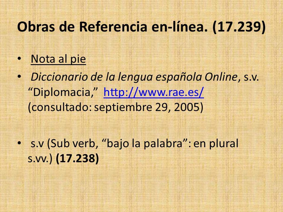 Obras de Referencia en-línea. (17.239) Nota al pie Diccionario de la lengua española Online, s.v. Diplomacia, http://www.rae.es/ (consultado: septiemb