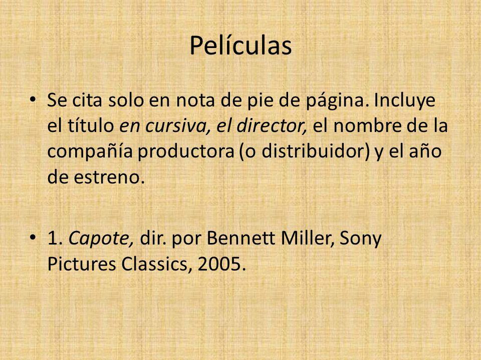 Películas Se cita solo en nota de pie de página. Incluye el título en cursiva, el director, el nombre de la compañía productora (o distribuidor) y el