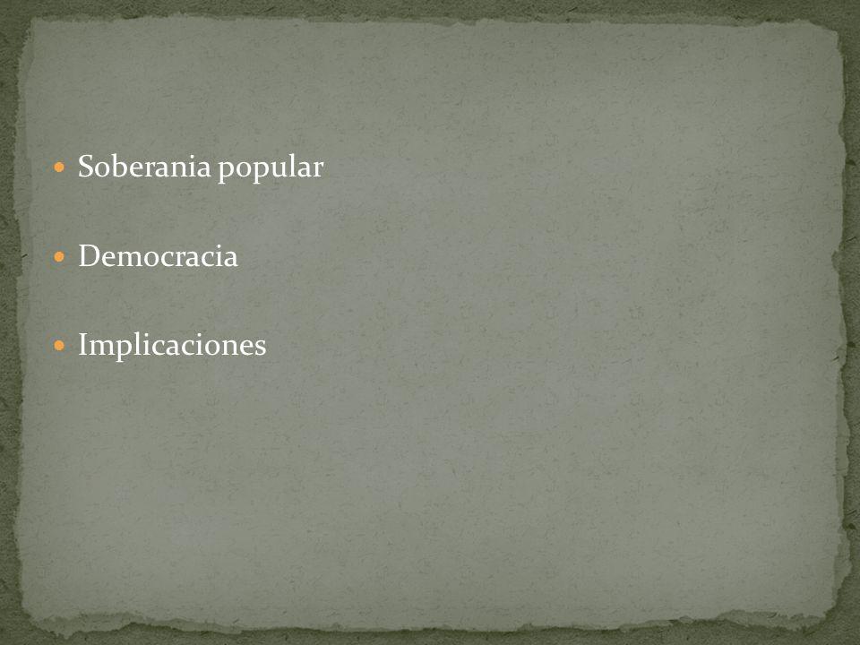 Soberania popular Democracia Implicaciones