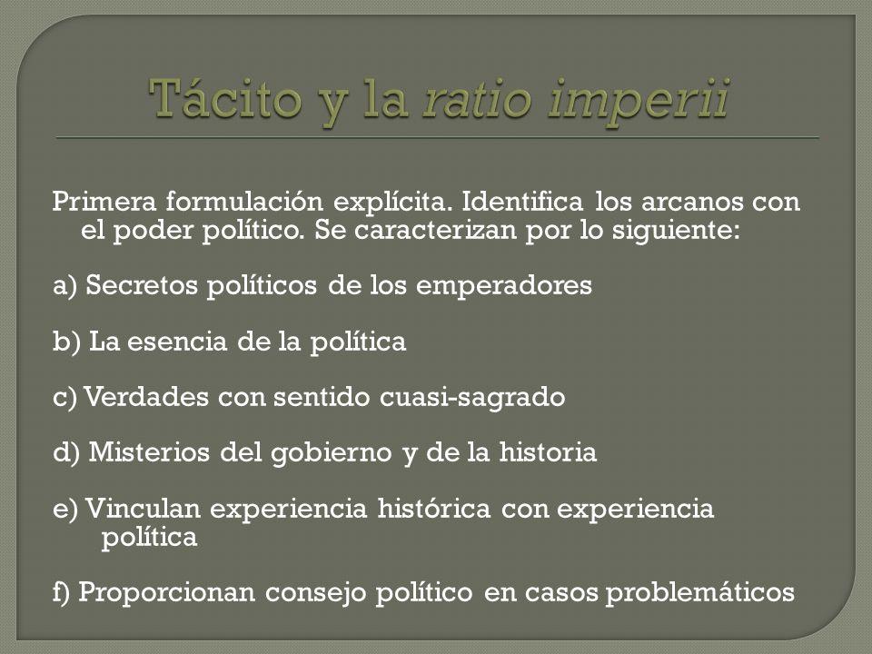 Primera formulación explícita. Identifica los arcanos con el poder político. Se caracterizan por lo siguiente: a) Secretos políticos de los emperadore
