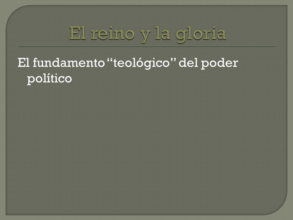 El fundamento teológico del poder político