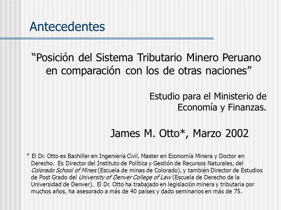 Antecedentes Posición del Sistema Tributario Minero Peruano en comparación con los de otras naciones Estudio para el Ministerio de Economía y Finanzas