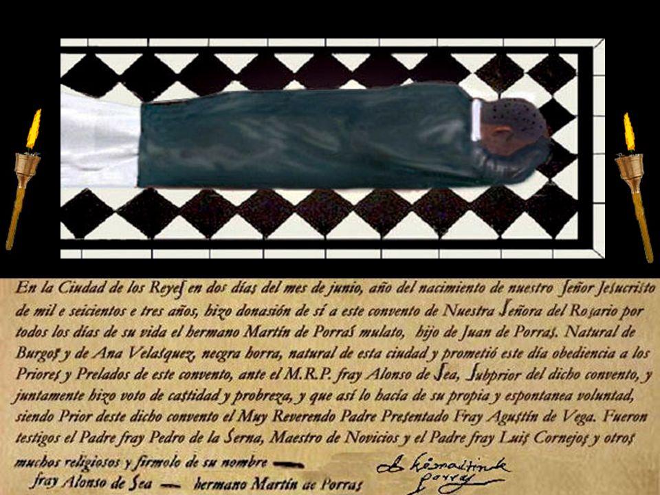 El 2 de Junio de 1603, después de nueve años de servir a la Orden Dominica como Donado, y viendo los superiores su gran virtud, quisieron que profesar