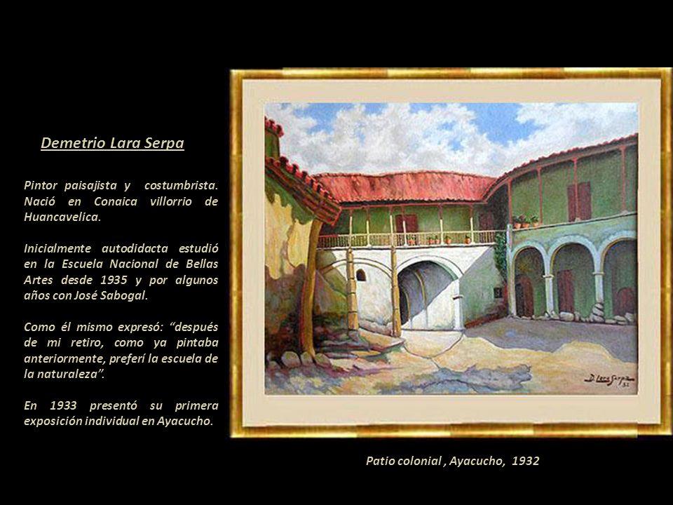 Tres pintores peruanos longevos Demetrio Lara Serpa Huancavelica 1907- Lima 2012 104 años de edad José Gutiérrez Infantas Lima 1897- Lima 1997 100 año