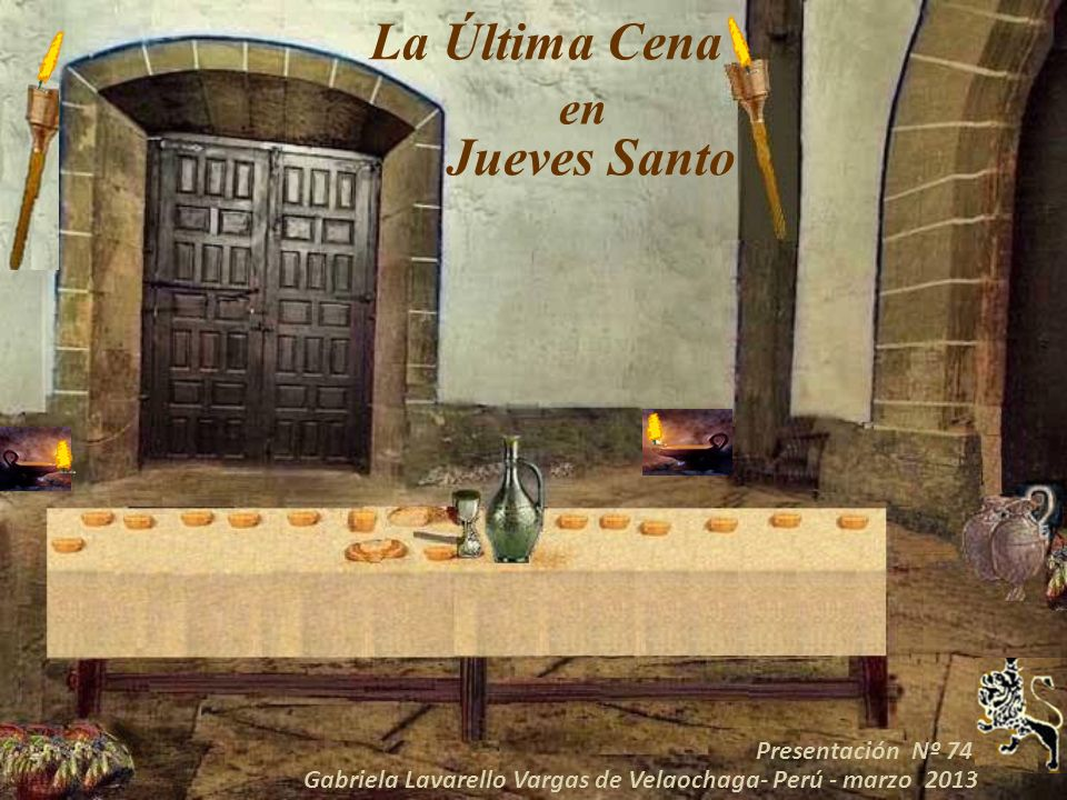 La Última Cena en Jueves Santo Presentación Nº 74 Gabriela Lavarello Vargas de Velaochaga- Perú - marzo 2013