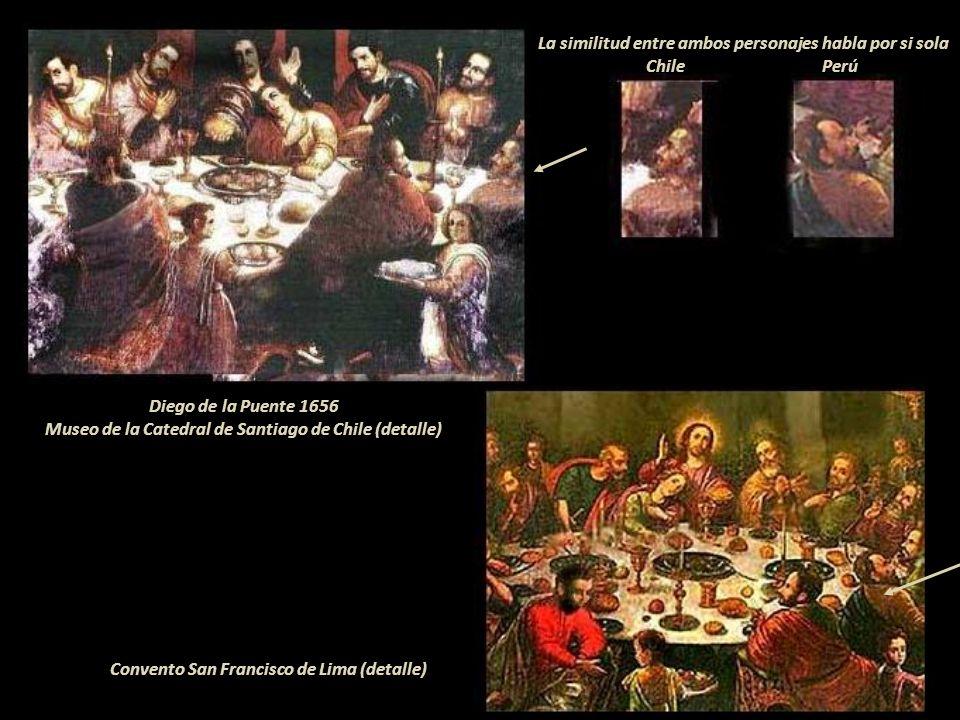 La similitud entre ambos personajes habla por si sola Chile Perú Diego de la Puente 1656 Museo de la Catedral de Santiago de Chile (detalle) Convento San Francisco de Lima (detalle)