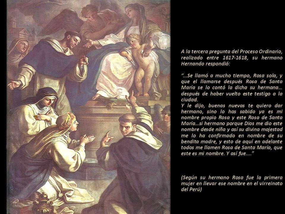 La tercera pregunta del Proceso se refiere sobre la imposición del nombre de Rosa de Santa María.-----------------------------------------------------