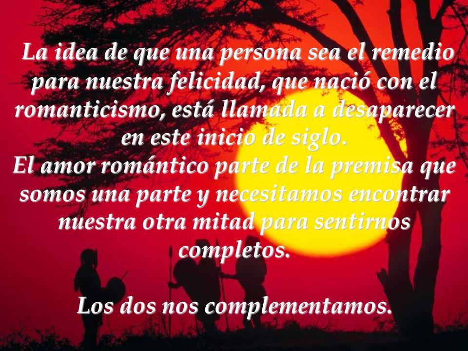 Lo que se busca hoy es una relación compatible con los tiempos modernos, en la que exista individualidad, respeto, alegría y placer por estar juntos,
