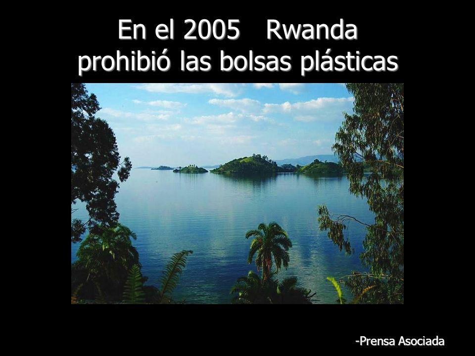 En el 2005 Rwanda prohibió las bolsas plásticas -Prensa Asociada