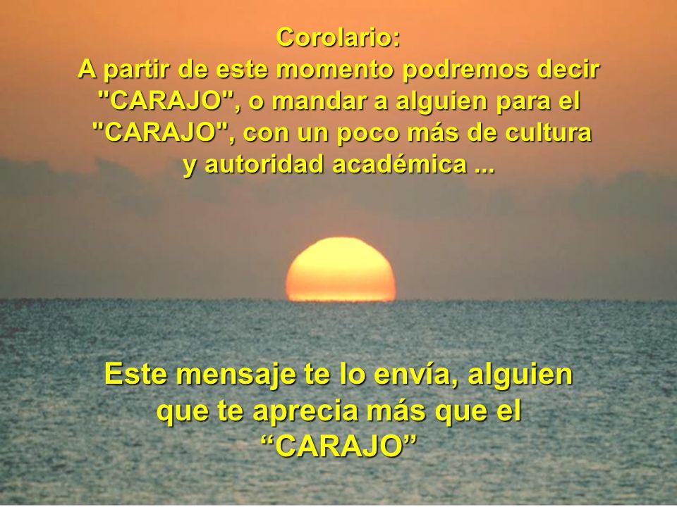 Por eso es que te estoy enviando este saludo del CARAJO, y si no eres un CARAJO, espero que su contenido te agrade más que el CARAJO. Y deseo, que tus