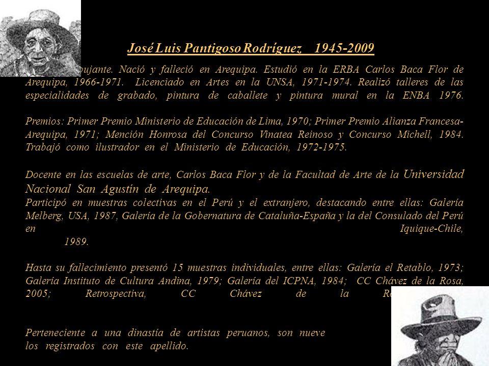 José Luis Pantigoso Rodríguez Pintor Arequipeño - Perú Presentación Nº 50 G abriela Lavarello de Velaochaga (Perú) - noviembre 2010
