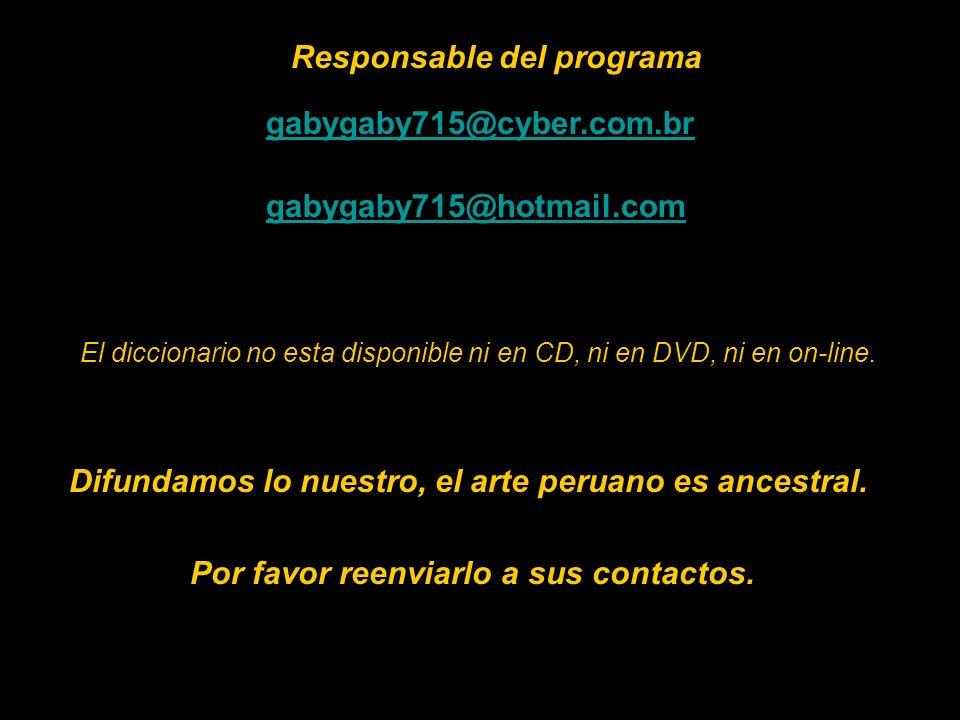 Disponible en el 422-6090-Lima-Perú diccionario715@hotmail.com En las librerías: Miraflores: Cultura Peruana-Salazar Vallejo; Librerías La Familia; Mu
