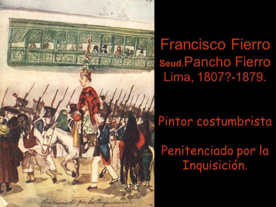 Francisco Fierro Seud.Pancho Fierro Lima, 1807?-1879.