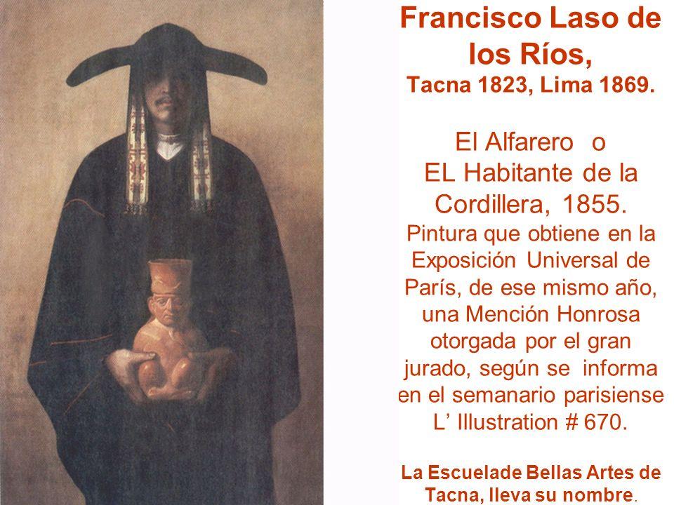 Francisco Laso de los Ríos, Tacna 1823, Lima 1869.