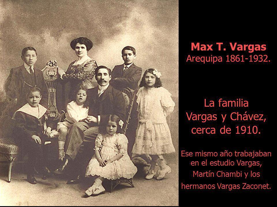 Max T.Vargas Arequipa 1861-1932. La familia Vargas y Chávez, cerca de 1910.