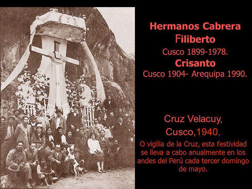 Hermanos Cabrera F iliberto Cusco 1899-1978.Crisanto Cusco 1904- Arequipa 1990.